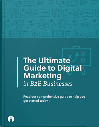 ultimate guide to digital marketing b2b businesses